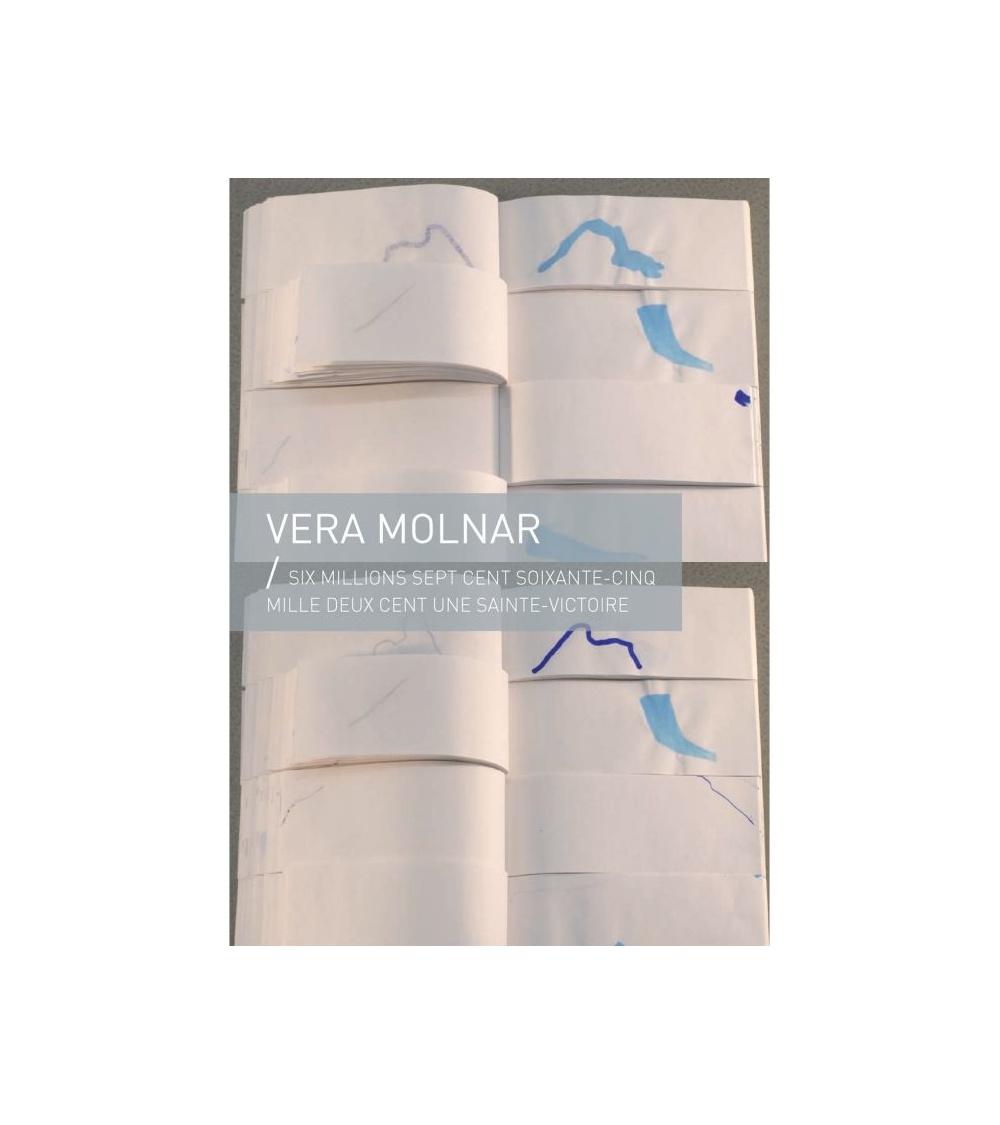 Véra Molnar - Six millions sept cent soixante-cinq mille deux cent une Sainte-Victoire