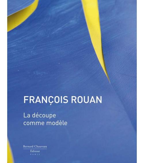 François Rou - La découpe comme modèle