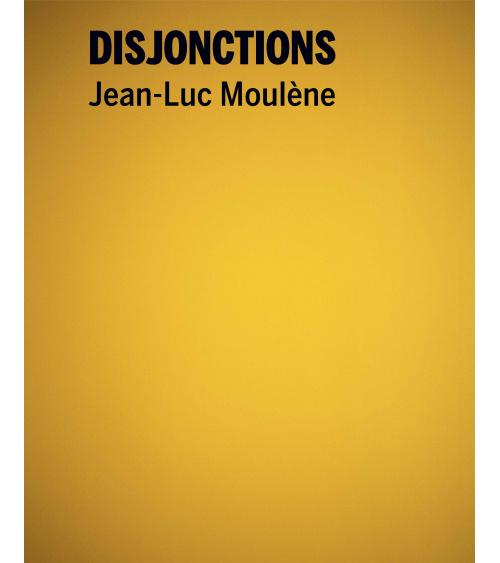Jean-Luc Moulène, Disjonctions