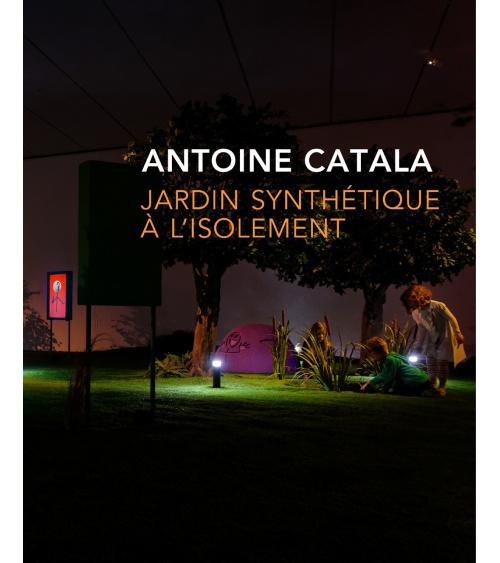 E-book - Antoine Catala - Jardin synthétique à l'isolement