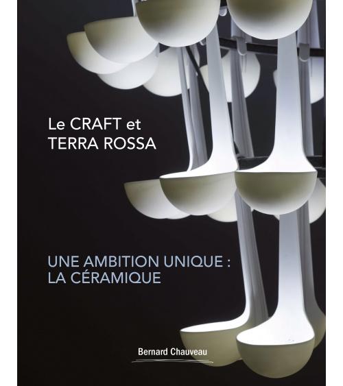 Le CRAFT et Terra Rossa, une ambition unique : la céramique