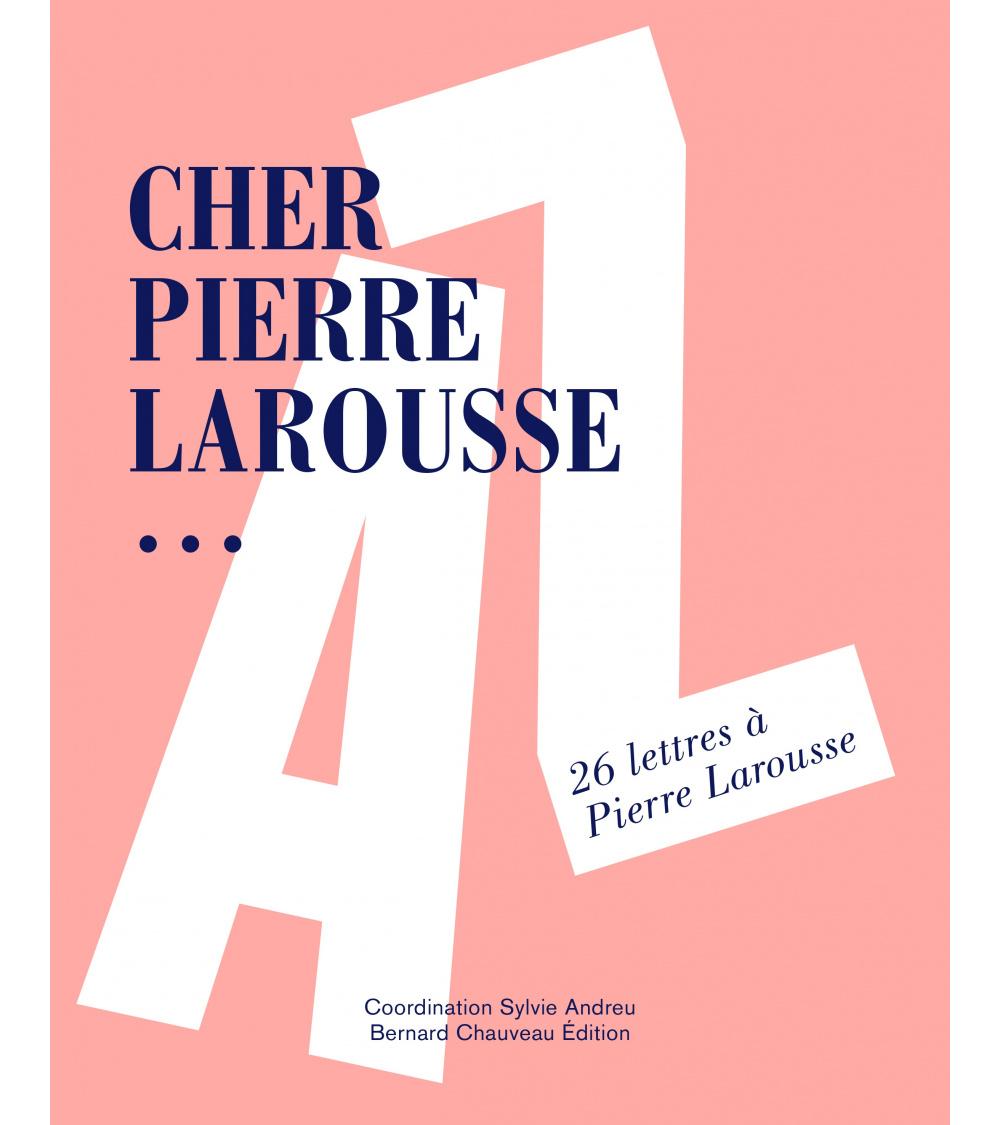 Cher Pierre Larousse…