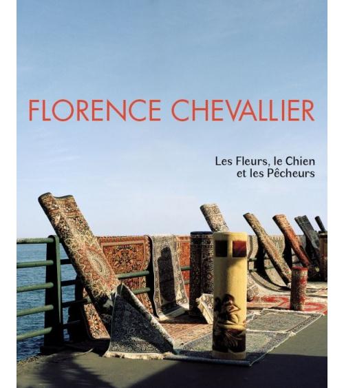 Florence Chevallier - Les Fleurs, le Chien et les Pêcheurs
