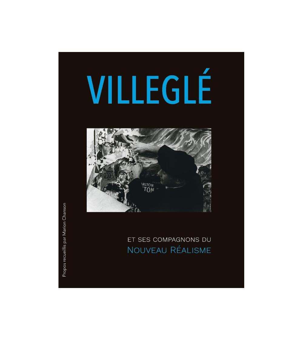 Jacques Villeglé, Souvenirs d'un Nouveau Réaliste