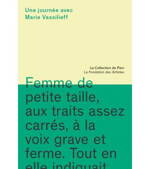 Marie Vassilieff. Une journée avec Marie Vassilieff