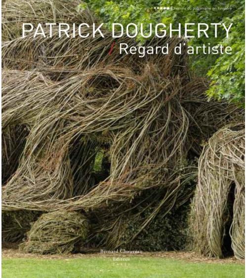 Patrick Dougherty - Regard d'artiste