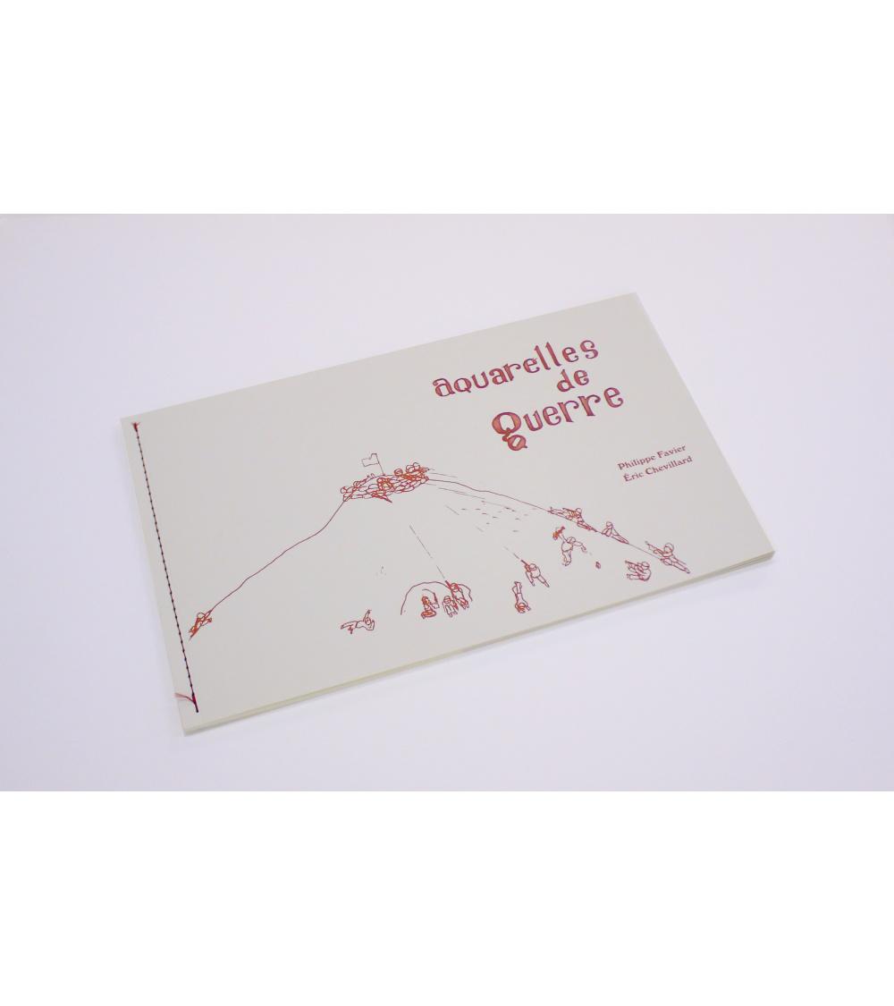 Aquarelles de guerre - Philippe Favier
