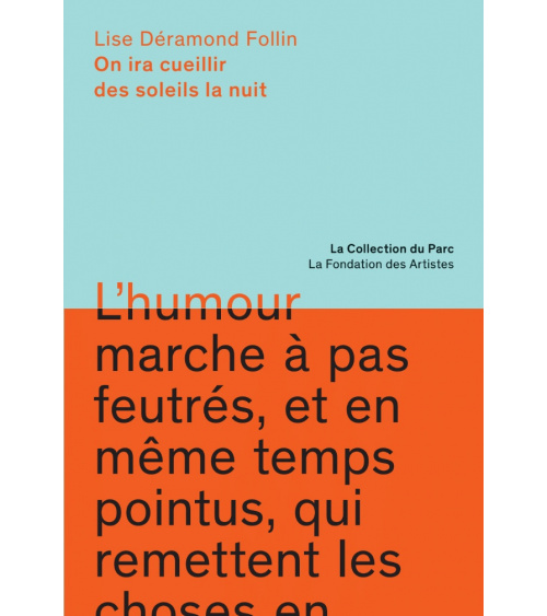 On ira cueillir des soleils la nuit - Lise Déramond Follin