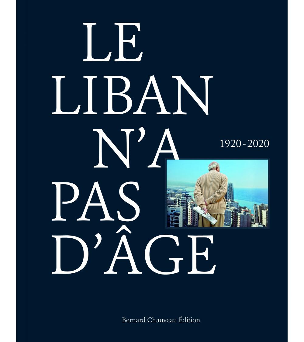 Le Liban n'a pas d'âge, 1920-2020