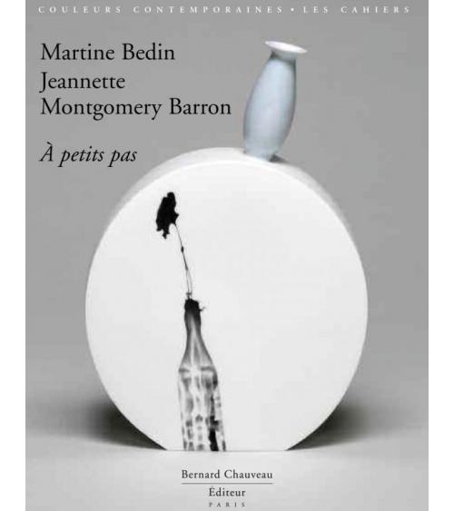 Martine Bedin / Jeannette Montgomery Barron - À petits pas