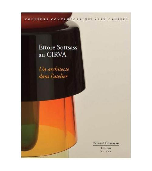 Ettore Sottsass au CIRVA - Un Architecte dans l'atelier