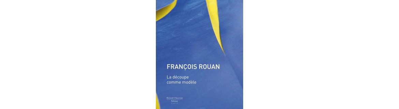 François Rouan - La découpe comme modèle