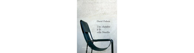 David Dubois - Une chambre à la villa Noailles