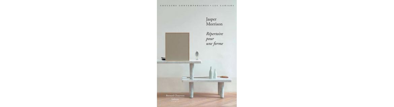 Jasper Morrison - Répertoire pour une forme