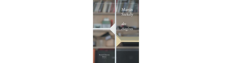 Martin Szekely - Des étagères
